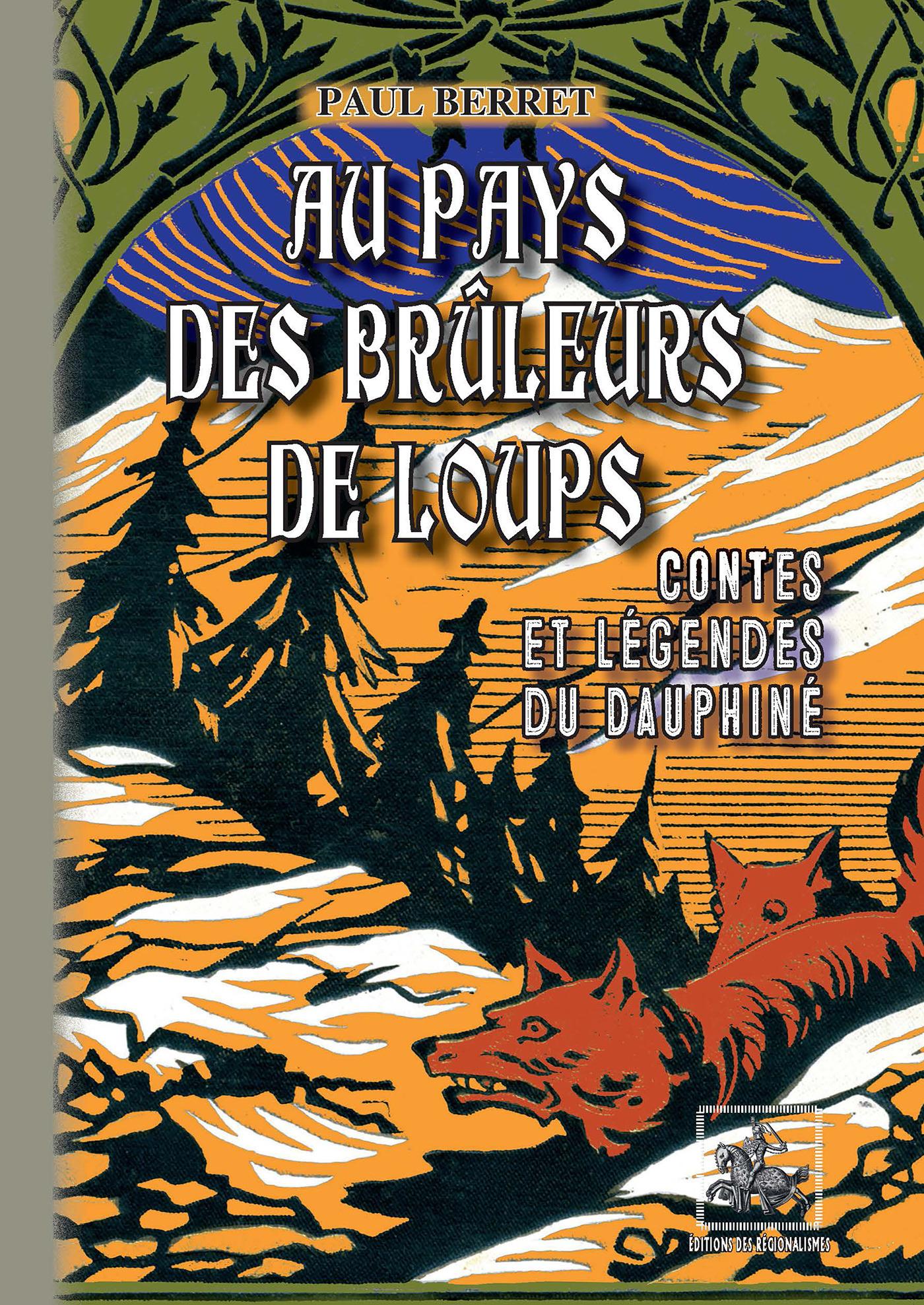 au pays des brûleurs de loup ; contes & légendes du Dauphiné