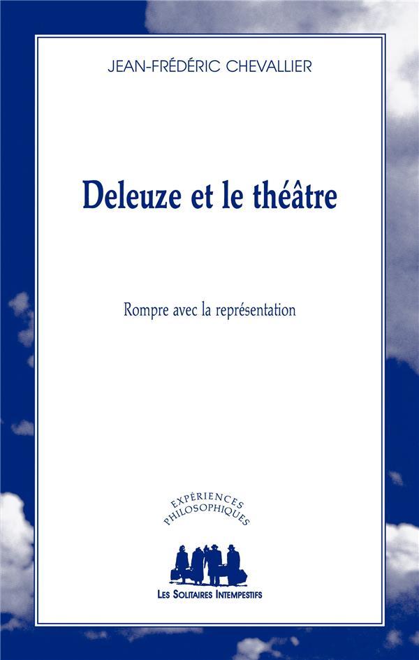 Deleuze et le théâtre ; rompre avec la représentation