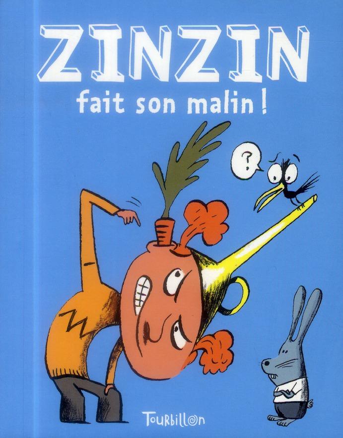 Zinzin fait son malin !