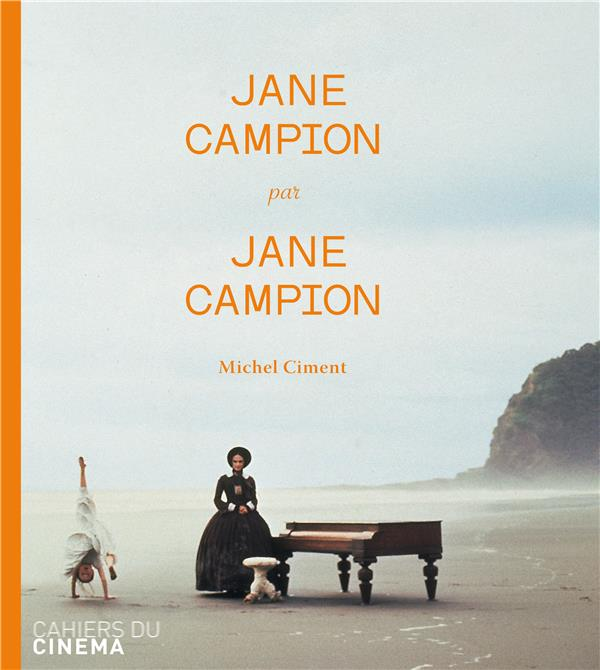 Ciment Michel - JANE CAMPION PAR JANE CAMPION
