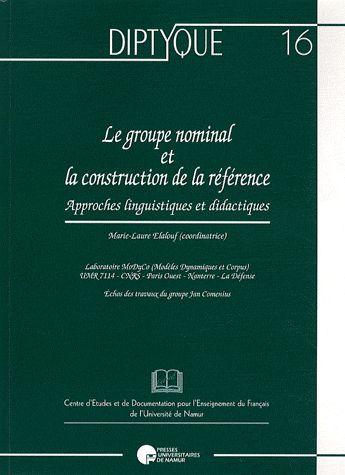 Le groupe nominal et la construction de la référence ; approches linguistiques et didactiques