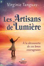Les Artisans de Lumière  - Virginie Tanguay