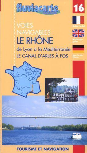 Voies navigables t.16 ; le Rhône de Lyon à la Méditerranée ; la canal d'Arles à Fos