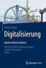 Digitalisierung - Machen! Machen! Machen!  - Andreas Weber
