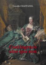 Vente Livre Numérique : Contingence sine qua non  - Camille Chaffanel