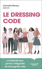 Vente Livre Numérique : Le dressing code : la méthode pour porter l'intégralité de votre garde-robe  - Charlotte Moreau