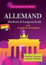 Couverture de Mini dictionnaire hachette & langenscheidt ; allemand-français / français-allemand ; avec un guide de conversation