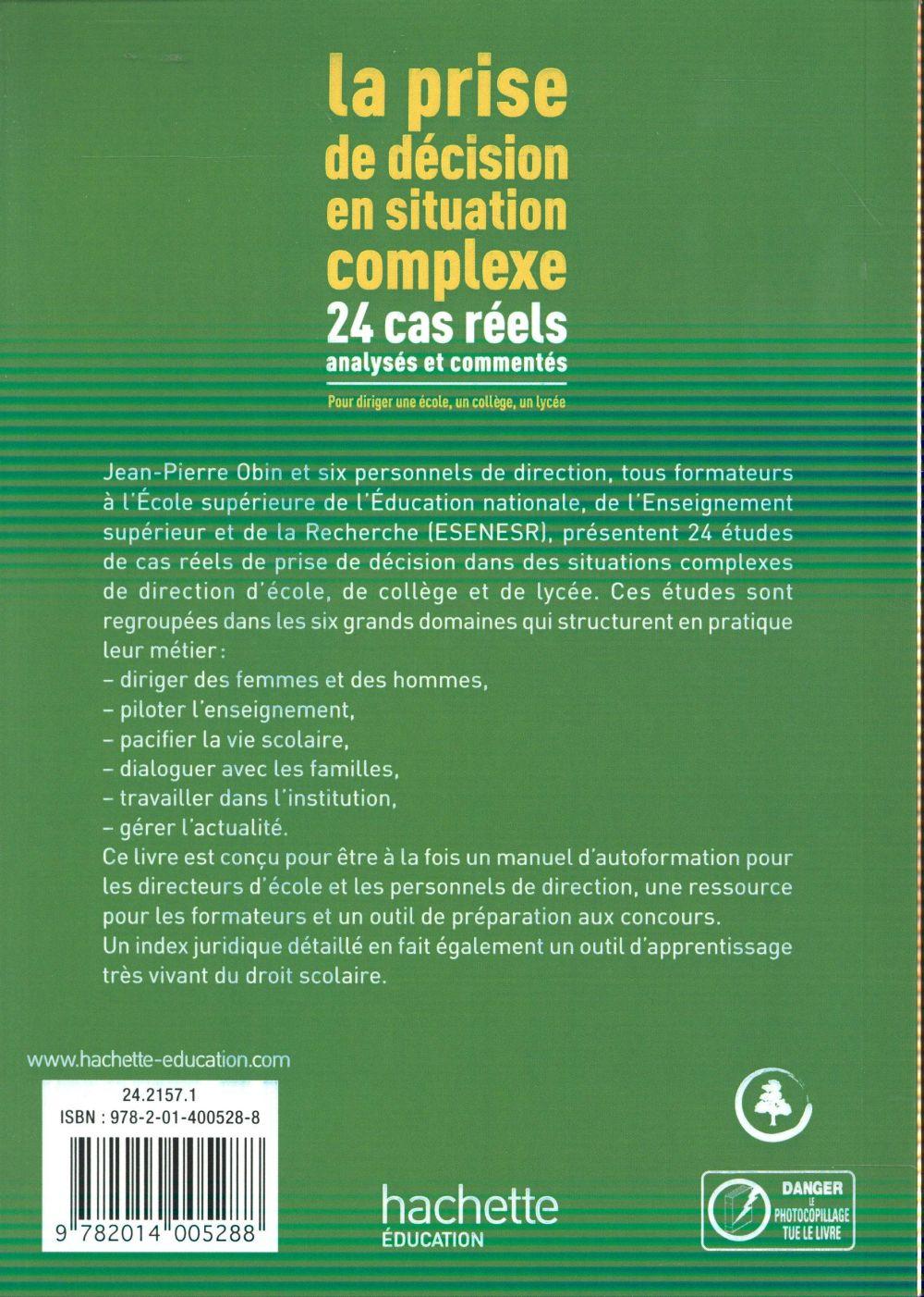 La prise de décision en situation complexe ; 24 cas réels analysés et commentés
