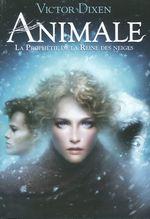 Vente Livre Numérique : Animale (Tome 2) - La prophétie de la Reine des neiges  - Victor Dixen
