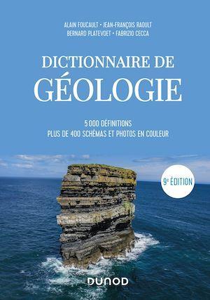 Dictionnaire de géologie ; 5000 définitions ; plus de 400 schémas et photos en couleur (9e édition)