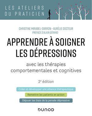 apprendre à soigner les dépressions ; avec les thérapies comportementales et cognitives (2e édition)
