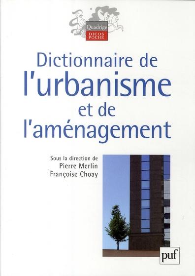 Dictionnaire de l'urbanisme et de l'aménagement (2e edition)