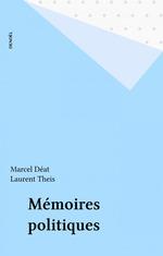 Vente EBooks : Mémoires politiques  - Laurent Theis - Deat Marcel
