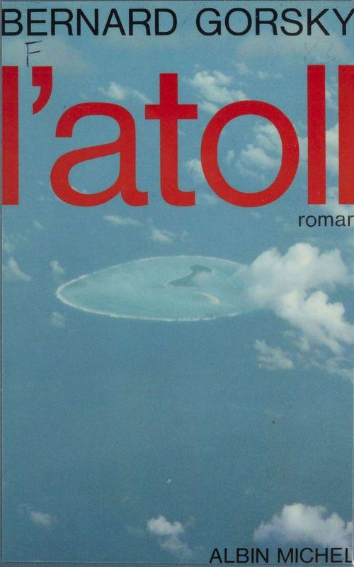 L'Atoll  - Bernard Gorsky