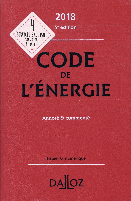 Code de l'énergie annoté et commenté (édition 2018)