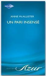 Vente Livre Numérique : Un pari insensé (Harlequin Azur)  - Anne McAllister