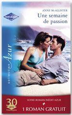 Vente Livre Numérique : Une semaine de passion - Un été pas comme les autres (Harlequin Azur)  - Catherine Spencer - Anne McAllister
