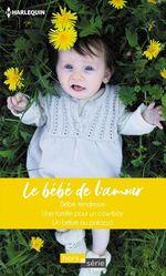 Vente Livre Numérique : Le bébé de l'amour  - Lucy Gordon - Barbara Hannay