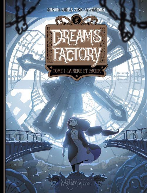 Dreams factory T.1 ; la neige et l'acier