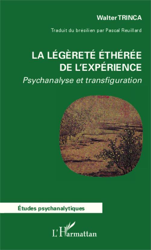 La légèreté éthérée de l'expérience ; psychanalyse et transfigurations