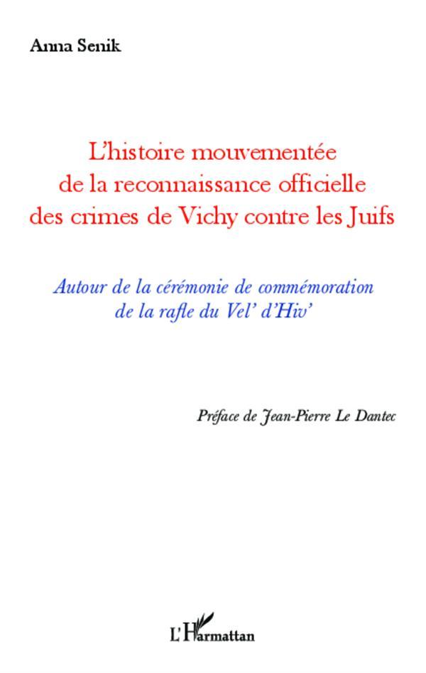 L'histoire mouvementée de la reconnaissance officielle des crimes de Vichy contre les Juifs ; autour de la cérémonie de commémoration de la rafle du Vel'd'Hiv