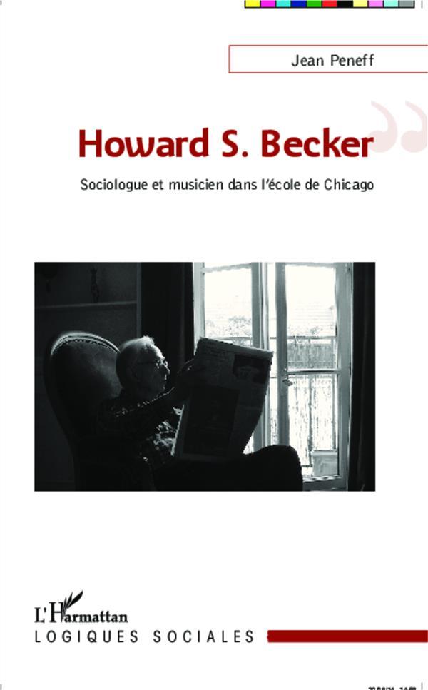 Howard S. Becker, sociologue et musicien dans l'école de Chicago