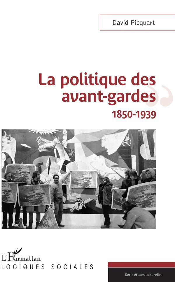 La politique des avant gardes, 1850-1939