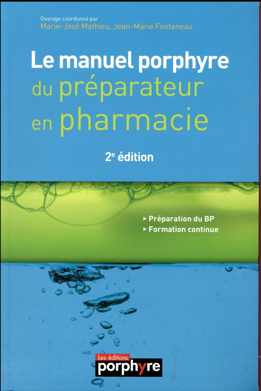 Le manuel porphyre du preparateur en pharmacie 2e ed