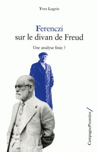 Ferenzci sur le divan de Freud ; une analyse finie?
