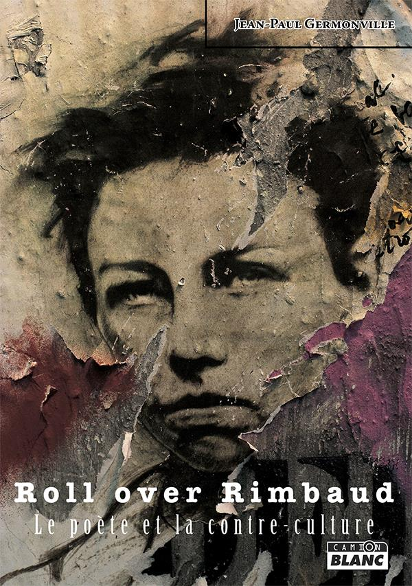 Roll over rimbaud le poete et la contre-culture