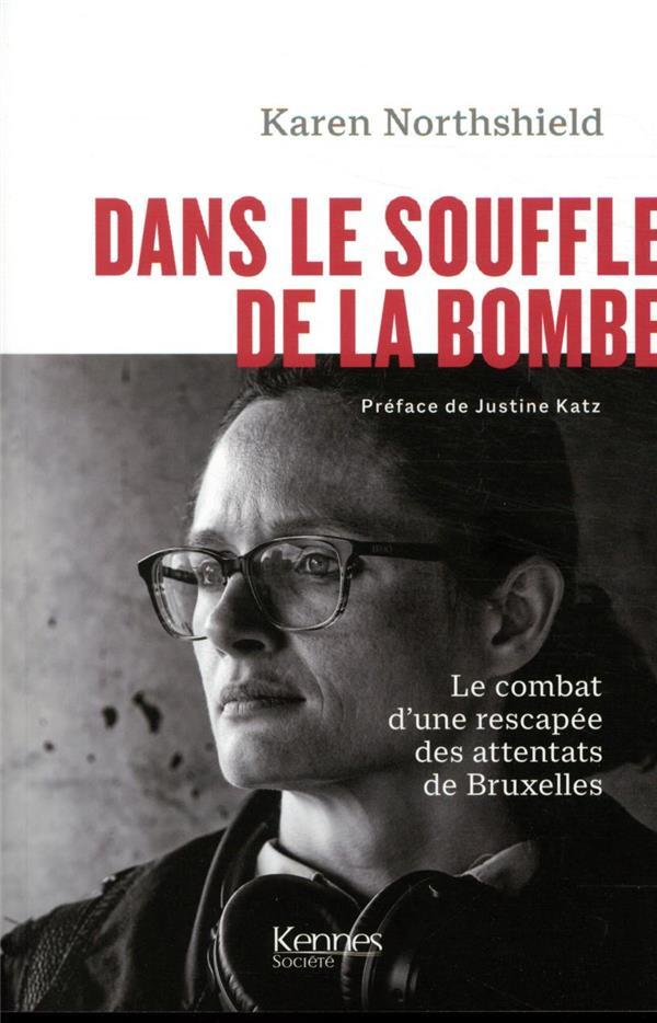 Dans le souffle de la bombe ; le combat poignant d'une rescapée des attentats de Bruxelles