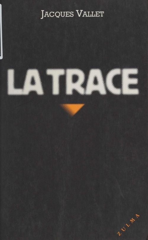 La trace  - Jacques Vallet