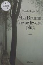 Vente Livre Numérique : La brume ne se lèvera plus  - Claude Seignolle