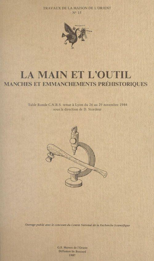 La main et l'outil manches et emmanchements prehistoriques. table ronde c.n.r.s. tenue a lyon du 26