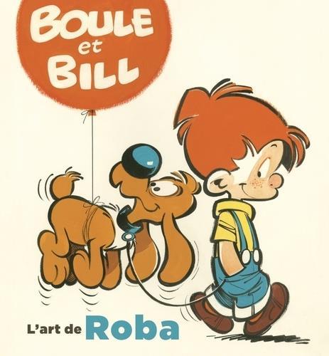 BOULE et BILL HORS-SERIE  -  L'ART DE ROBA ROBA, JEAN