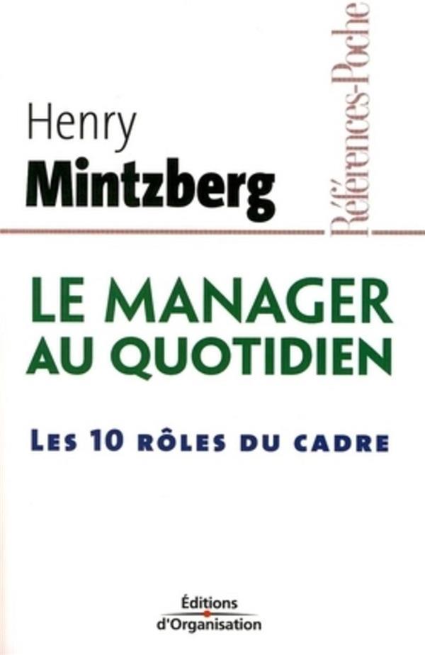 le manager au quotidien ; les 10 rôles du cadre