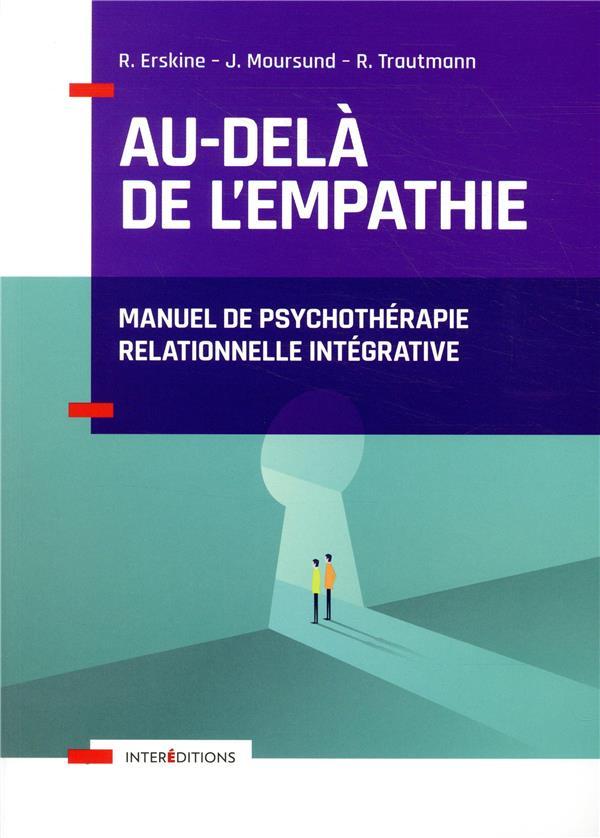 Au-delà de l'empathie ; manuel de psychothérapie relationnelle intégrative
