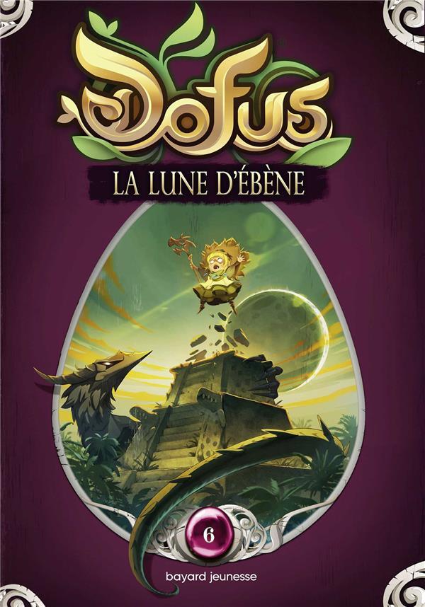 Dofus ; vous êtes le maître du récit T.6 ; la lune d'ébène
