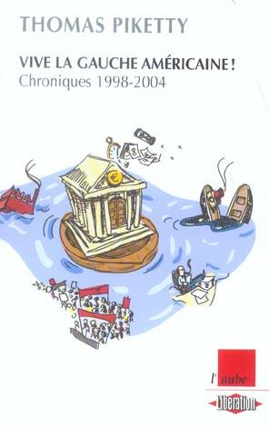 Vive la gauche americaine ! chroniques 1998-2004