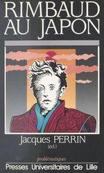 Vente Livre Numérique : Rimbaud au japon  - Jacques Perrin - Allu Perrin Jacques