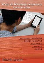 Vente Livre Numérique : Fiche de lecture W ou le Souvenir d'enfance - Résumé détaillé et analyse littéraire de référence  - Georges Perec