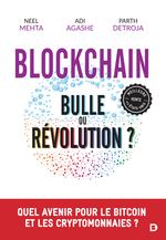 Blockchain : bulle ou révolution ? quel avenir pour le bitcoin et les cryptomonnaies ?  - Adi Agashe - Parth Detroja - Neel - Neel Mehta - Aditya Agashe