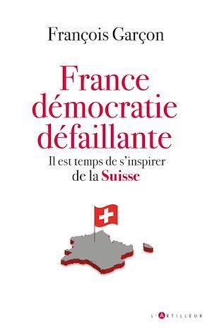 France, démocratie défaillante : il est temps de s'inspirer de la Suisse