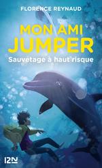 Vente EBooks : Mon ami Jumper T.1 ; sauvetage à haut risque  - Florence REYNAUD