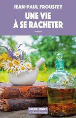 Vente EBooks : Une vie à se racheter  - Jean-Paul Froustey