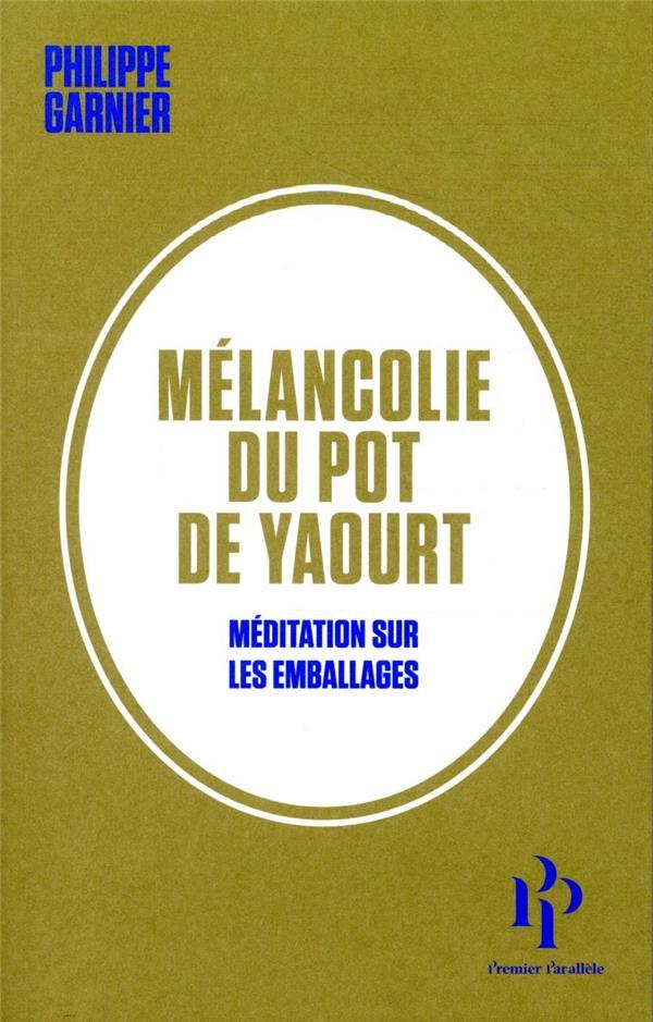 Mélancolie du pot de yaourt ; méditation sur les emballages