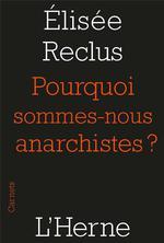 Couverture de Pourquoi sommes nous anarchistes?