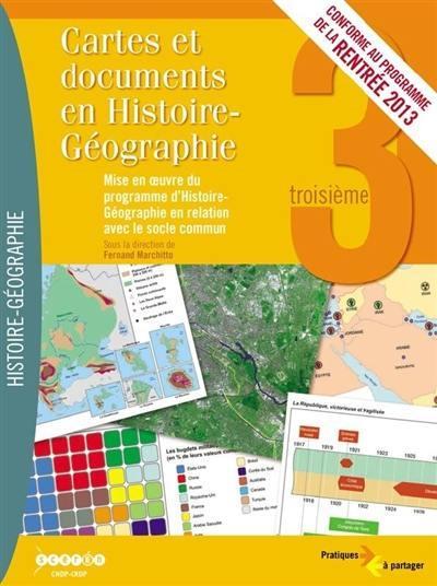 Cartes et documents en histoire/geographie 3e - mise en oeuvre programme 2013 hist/geo socle commun