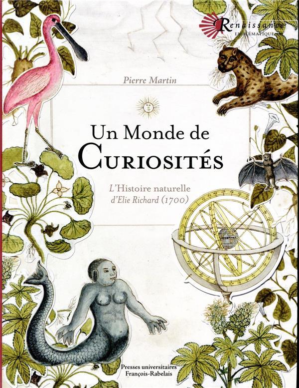 Un monde de curiosités ; l'histoire naturelle d'Elie Richard (1700)