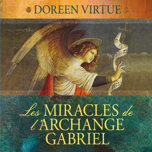Les miracles de l'archange Gabriel :